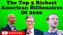 The Top 5 Richest American Billionaires Of 2020