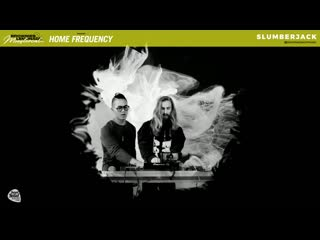 SLUMBERJACK - Live  Monstercat presents Home Frequency 2020 ( x Brownies & Lemonade )