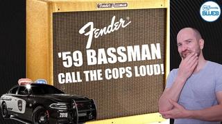 Fender '59 Bassman - It's 'Call the Cops' LOUD!