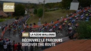 La Flèche Wallonne 2021 - Découvrez le parcours / Discover the route