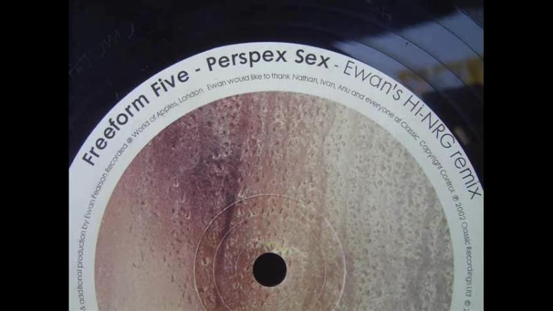 Freeform five ★ perspex sex ★ ewan s hi nrg remix