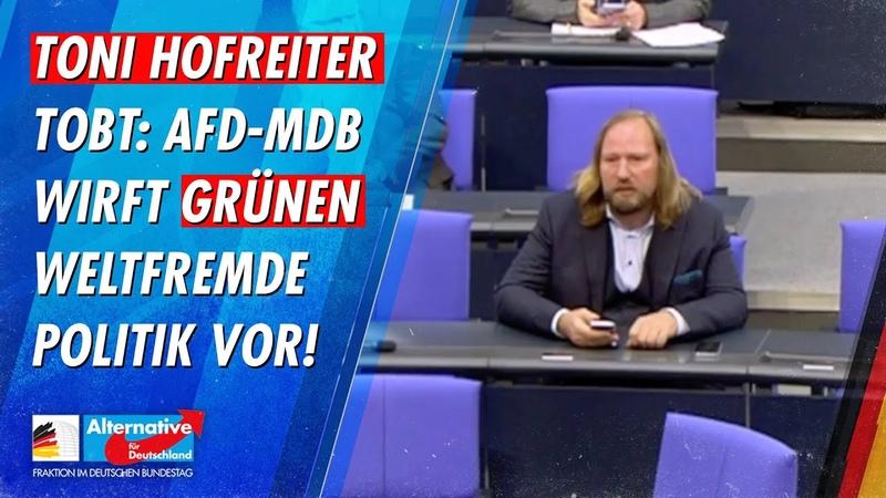 Toni Hofreiter tobt AfD MdB wirft Grünen weltfremde Politik vor Paul Podolay AfD Fraktion