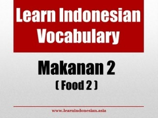Learn Indonesian Vocabulary through Pictures - Food Part 1 (Makanan)