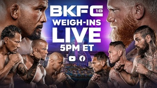 Official BKFC 18 Weigh-In's   LIVE!