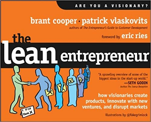 The Lean Entrepreneur  How Visionaries Create Products  Innovate with New Ventures  and Disrupt Markets-Wiley (2013)