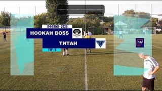 Hookah Boss Луганск - Титан Луганск | ЛФЛ 8х8 - 2020