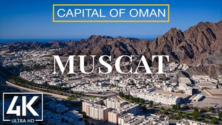 Muscat, the Picturesque Capital of Oman - 4K Scenic Urban Film + Music - Cities of the World