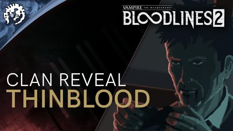 Введение в клан слабокровных вампиров — Vampire The Masquerade - Bloodlines 2