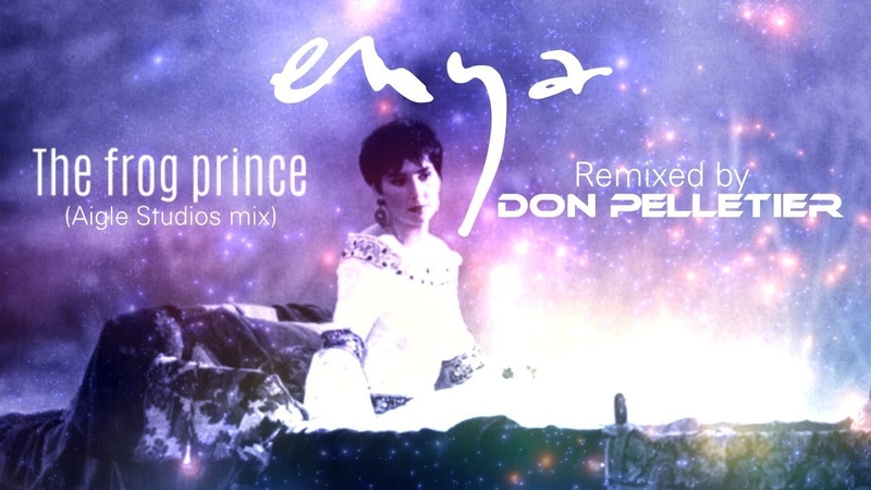 Enya The frog prince Aigle Studios mix Remixed by Don Pelletier