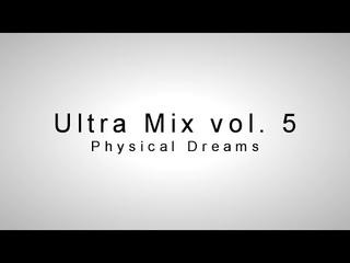 Ultra Mix Vol. 5 (Physical Dreams)