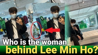 🔴 WHO IS THE WOMAN BEHIND LEE MIN HO?