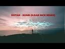 Dotan - Numb (Ildar Nice Electro Remix)